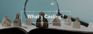 What's Casting?